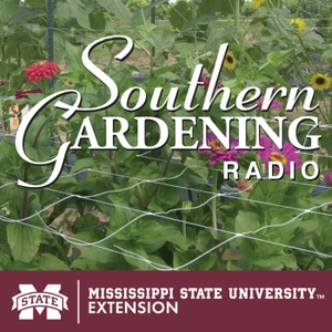 Southern Gardening Podcast by Mississippi State Extension