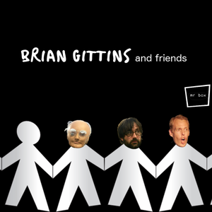 Brian Gittins and Friends by audioBoom
