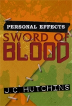 Personal Effects: Sword of Blood by J.C. Hutchins