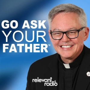 Go Ask Your Father by Relevant Radio