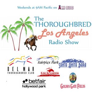 Thoroughbred Los Angeles Radio Program by Thoroughbred Los Angeles