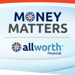 Allworth Financial's Money Matters by With Scott Hanson and Pat McClain