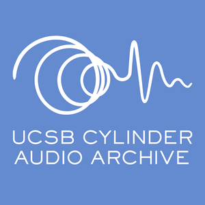 Cylinder Audio Archive Thematic Playlists by UCSB Library