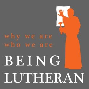 Being Lutheran Podcast by Pastor Jason Gudim