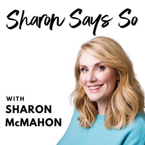 Sharon Says So by Sharon McMahon