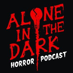 Alone in the Dark Horror Podcast by Alone in the Dark