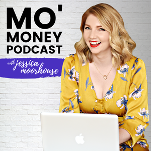 Mo' Money Podcast by Jessica Moorhouse