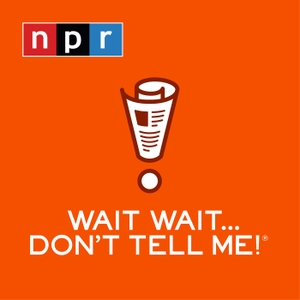Wait Wait...Don't Tell Me! by NPR