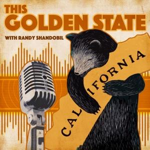 This Golden State with Randy Shandobil by Randy Shandobil, Shandobil Communications