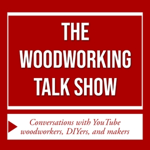 The Woodworking Talk Show with Steve Ramsey by Steve Ramsey
