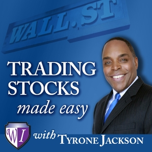 Trading Stocks Made Easy with Tyrone Jackson by Tyrone Jackson
