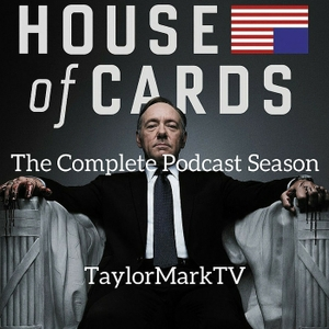 House of Cards   TaylorMarkTV by TaylorMarkTV