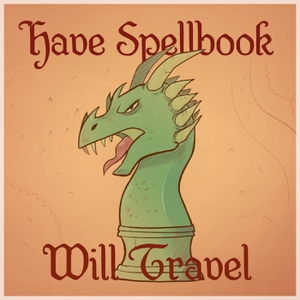 Have Spellbook, Will Travel by Dont Split The Podcast Network