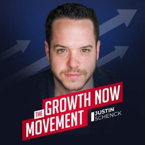 Growth Now Movement with Justin Schenck by Justin Schenck