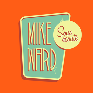 Mike Ward Sous Écoute by Mike Ward