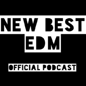 New Best EDM Official Podcast by New Best EDM