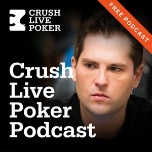 Free Crush Live Poker Podcast by Bart Hanson