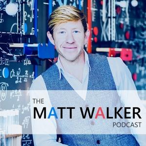 The Matt Walker Podcast by Dr. Matt Walker