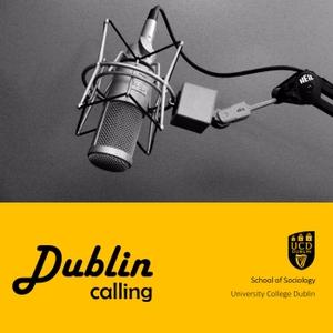 Dublin Calling by School of Sociology, UCD
