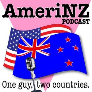 AmeriNZ Podcast by Arthur the AmeriNZ