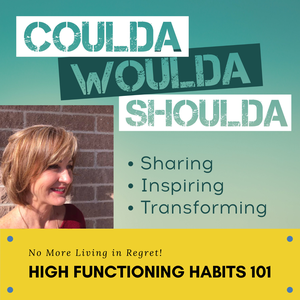 CouldaWouldaShoulda with Habits Expert Shelley Rose Shearer by Shelley R Shearer