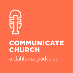 Communicate Church: A Fishhook Podcast by Fishhook