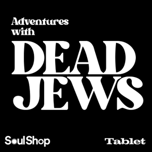 Adventures with Dead Jews by Tablet Magazine