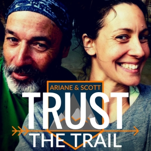 Trust The Trail Podcast by Scott & Ariane