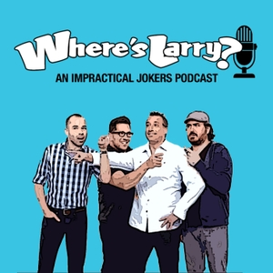 Where's Larry: An Impractical Jokers Podcast by Daily DVR