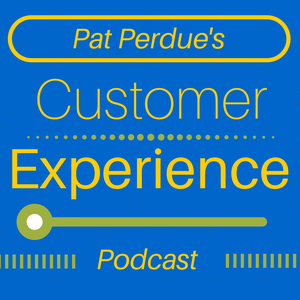 Pat Perdue's Customer Experience Podcast by Pat Perdue