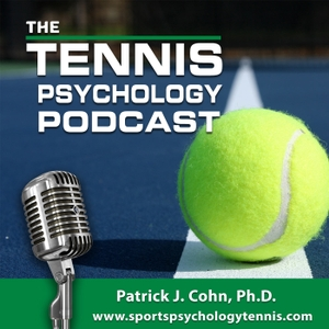 Tennis Psychology Podcast by Dr. Patrick Cohn