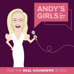 Andy's Girls: A Real Housewives Podcast by Sarah Galli