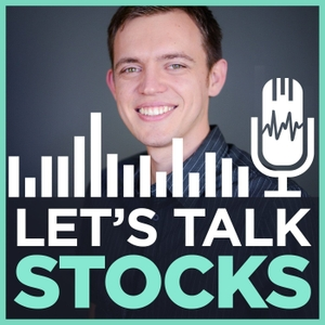 Let's Talk Stocks with Sasha Evdakov - Improve Your Trading & Investing in the Stock Market by Sasha Evdakov