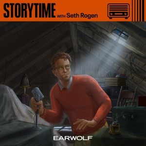 Storytime with Seth Rogen by Earwolf & Seth Rogen