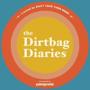 The Dirtbag Diaries by Duct Tape Then Beer