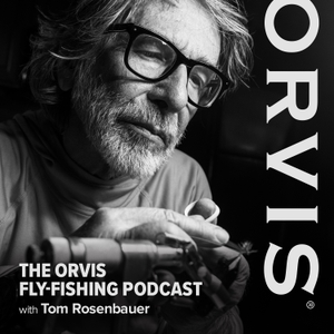 The Orvis Fly Fishing Guide Podcast