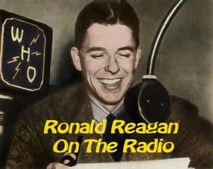 Ronald Reagan On The Air by Radio Nostalgia Network