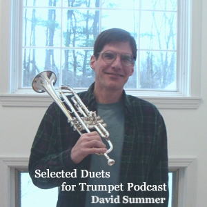 Selected Duets for Trumpet Podcast by David Summer