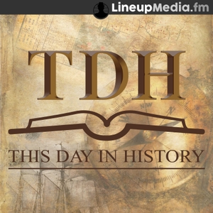This Day In History by LineupMedia.fm