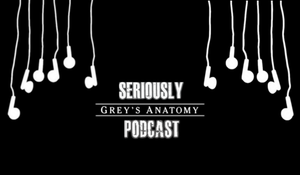 Seriously Grey's Podcast by Amanda and Kay