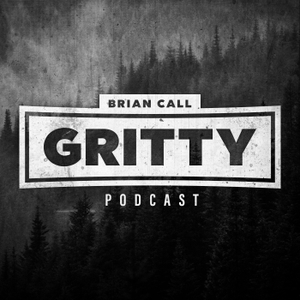 Gritty Podcast by Brian Call