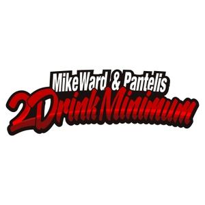 2 Drink Minimum by Mike Ward & Pantelis