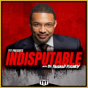 Indisputable with Dr. Rashad Richey by TYT Network