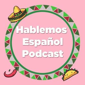Hablemos Español | Mexican spanish by Hablemos Espanol-Learn Spanish