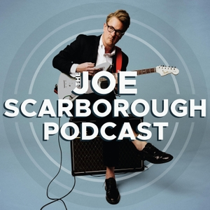 The Joe Scarborough Podcast by The Joe Scarborough Podcast