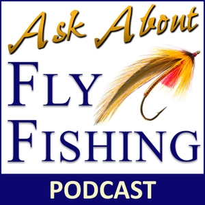 Ask About Fly Fishing - Internet Radio by D. Roger Maves & Don Bishop
