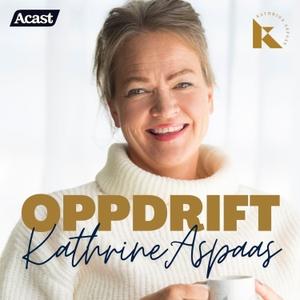 Oppdrift med Kathrine Aspaas by Kathrine Aspaas & Acast