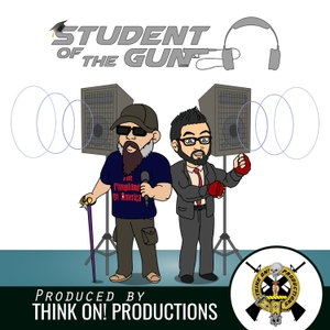 Student of the Gun Radio by Think On! Productions