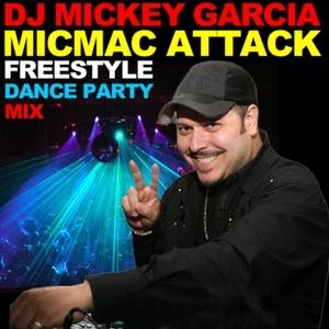 DJ Mickey Garcia MICMAC ATTACK by Mickey Garcia