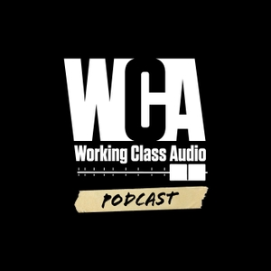 Working Class Audio by Working Class Audio